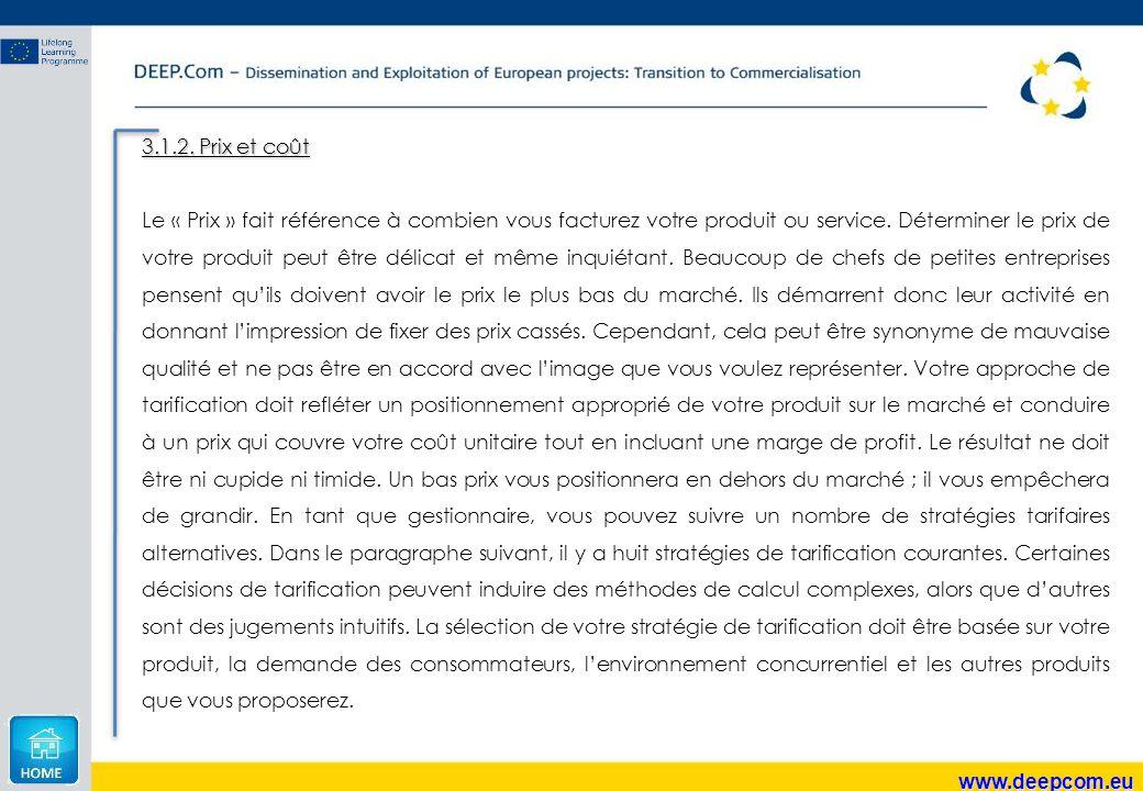 www.deepcom.eu 3.1.2. Prix et coût Le « Prix » fait référence à combien vous facturez votre produit ou service. Déterminer le prix de votre produit pe