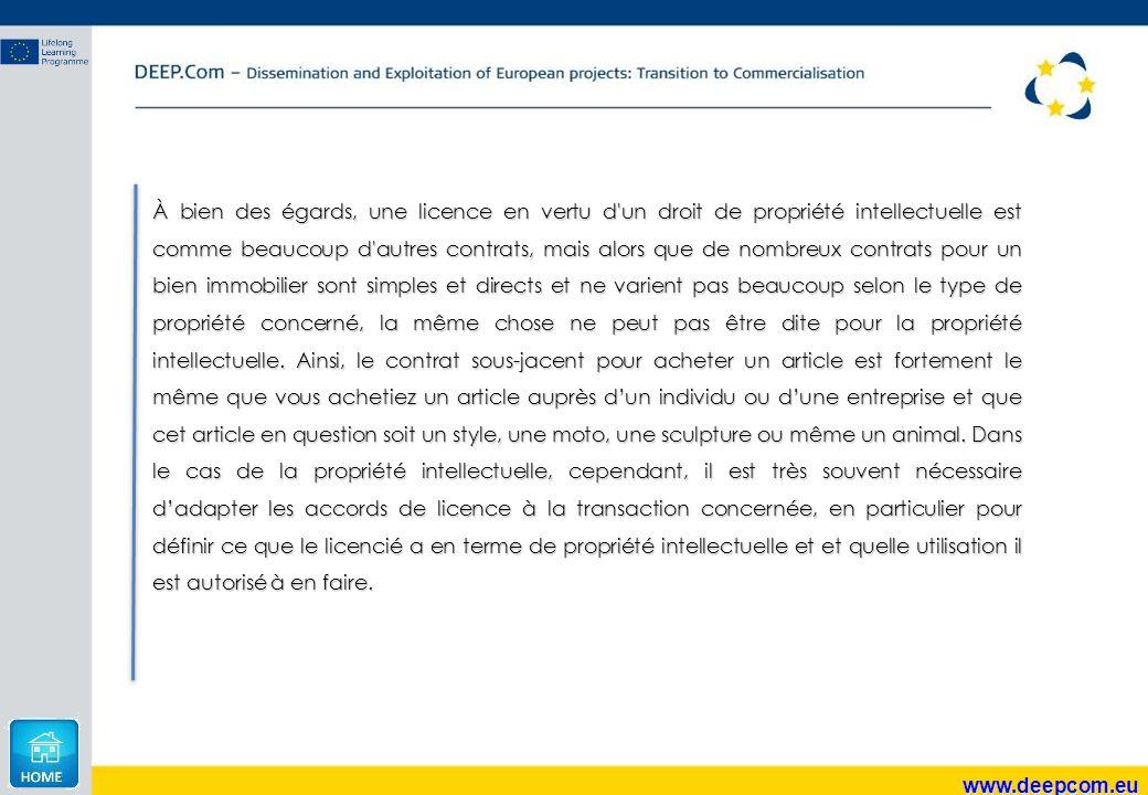 www.deepcom.eu À bien des égards, une licence en vertu d'un droit de propriété intellectuelle est comme beaucoup d'autres contrats, mais alors que de