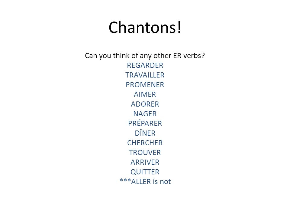 Chantons. Can you think of any other ER verbs.