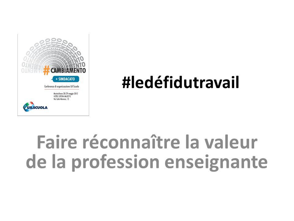 #ledéfidutravail Faire réconnaître la valeur de la profession enseignante