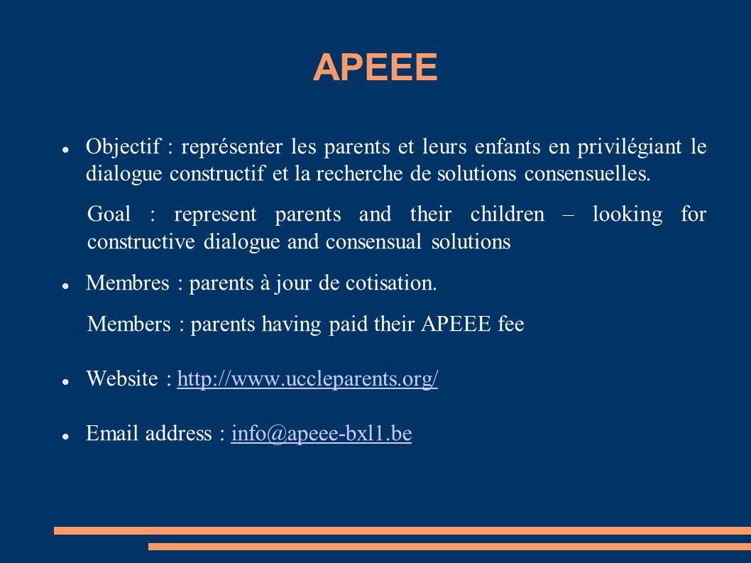 APEEE Objectif : représenter les parents et leurs enfants en privilégiant le dialogue constructif et la recherche de solutions consensuelles.