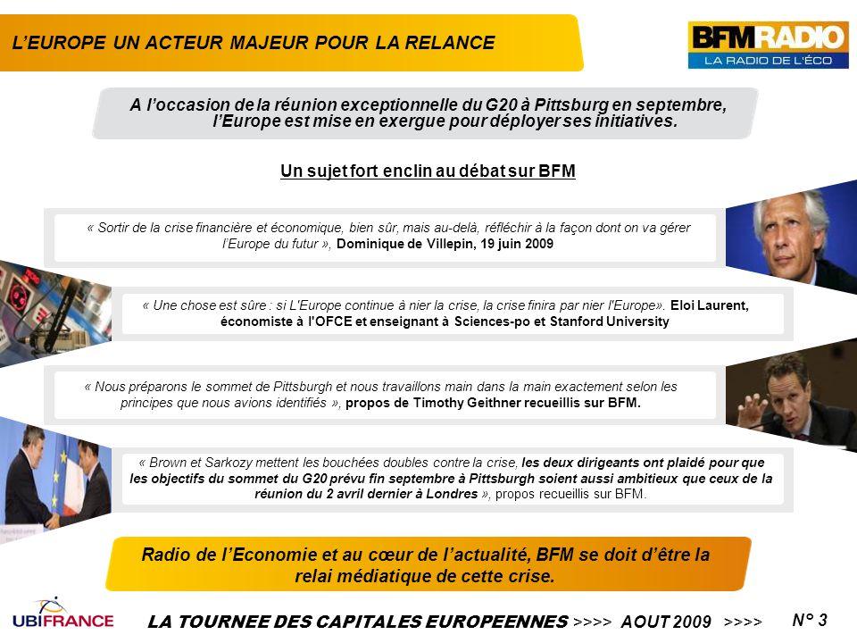LA TOURNEE DES CAPITALES EUROPEENNES >>>> AOUT 2009 >>>>N° 3 L'EUROPE UN ACTEUR MAJEUR POUR LA RELANCE Radio de l'Economie et au cœur de l'actualité,
