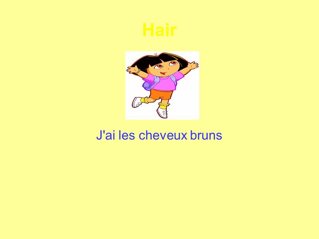 Hair J ai les cheveux bruns