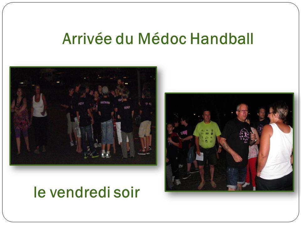 Arrivée du Médoc Handball le vendredi soir