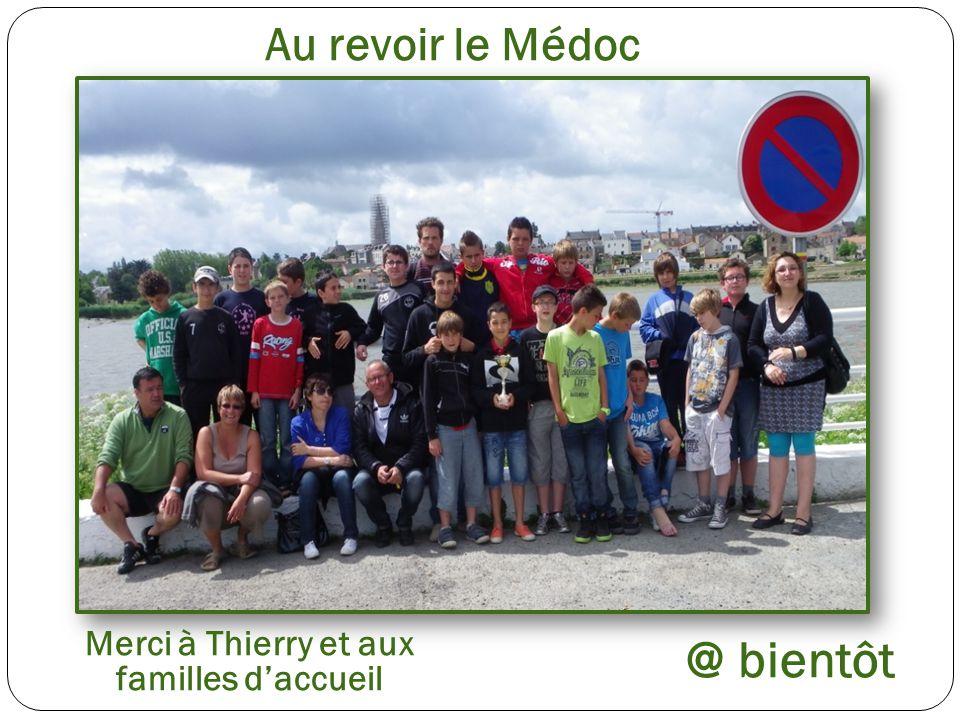 Au revoir le Médoc @ bientôt Merci à Thierry et aux familles d'accueil