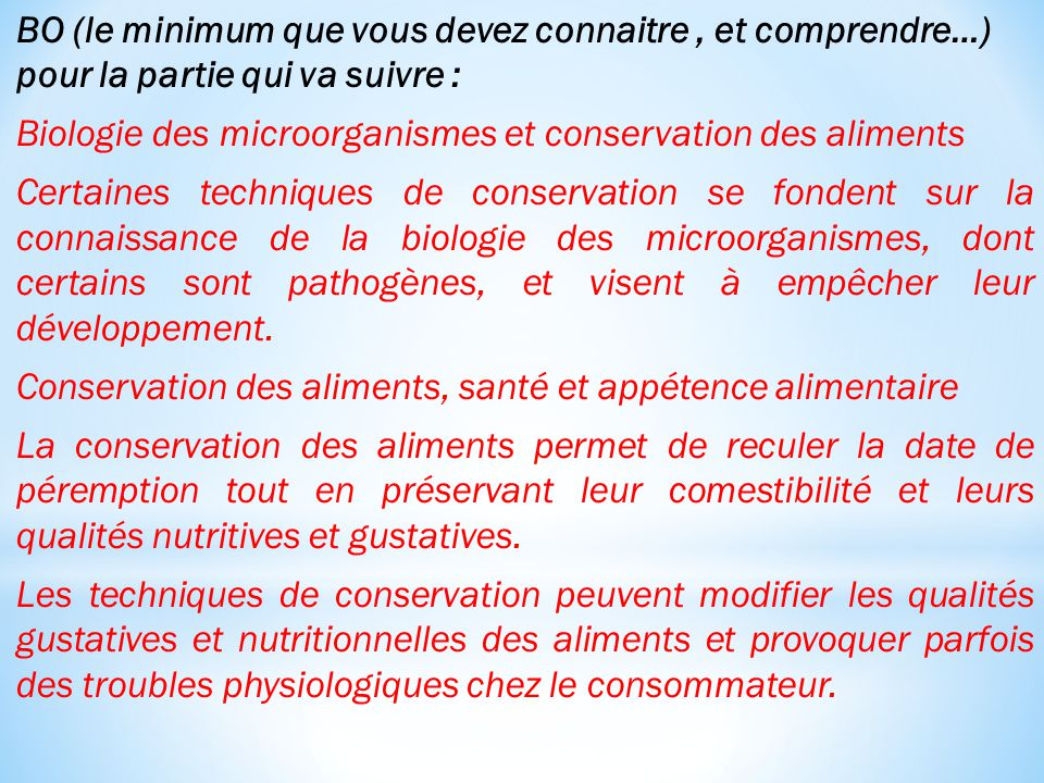 BO (le minimum que vous devez connaitre, et comprendre…) pour la partie qui va suivre : Biologie des microorganismes et conservation des aliments Cert