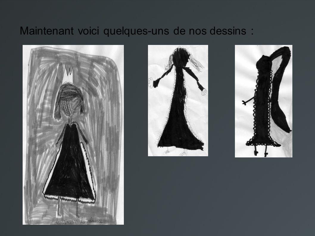 Maintenant voici quelques-uns de nos dessins :