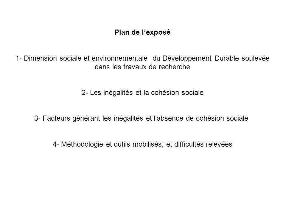 Plan de l'exposé 1- Dimension sociale et environnementale du Développement Durable soulevée dans les travaux de recherche 2- Les inégalités et la cohé