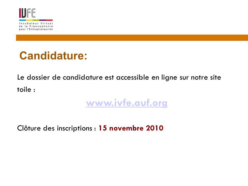 Le dossier de candidature est accessible en ligne sur notre site toile : www.ivfe.auf.org Clôture des inscriptions : 15 novembre 2010 14 Candidature: