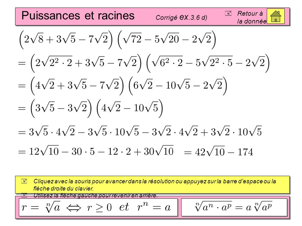 Puissances et racines Corrigé ex.3.6 d)  Retour à la donnée  Cliquez avec la souris pour avancer dans la résolution ou appuyez sur la barre d'espace ou la flèche droite du clavier.