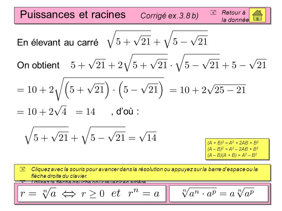 Puissances et racines Corrigé ex.3.8 c)  Retour à la donnée  Cliquez avec la souris pour avancer dans la résolution ou appuyez sur la barre d'espace ou la flèche droite du clavier.