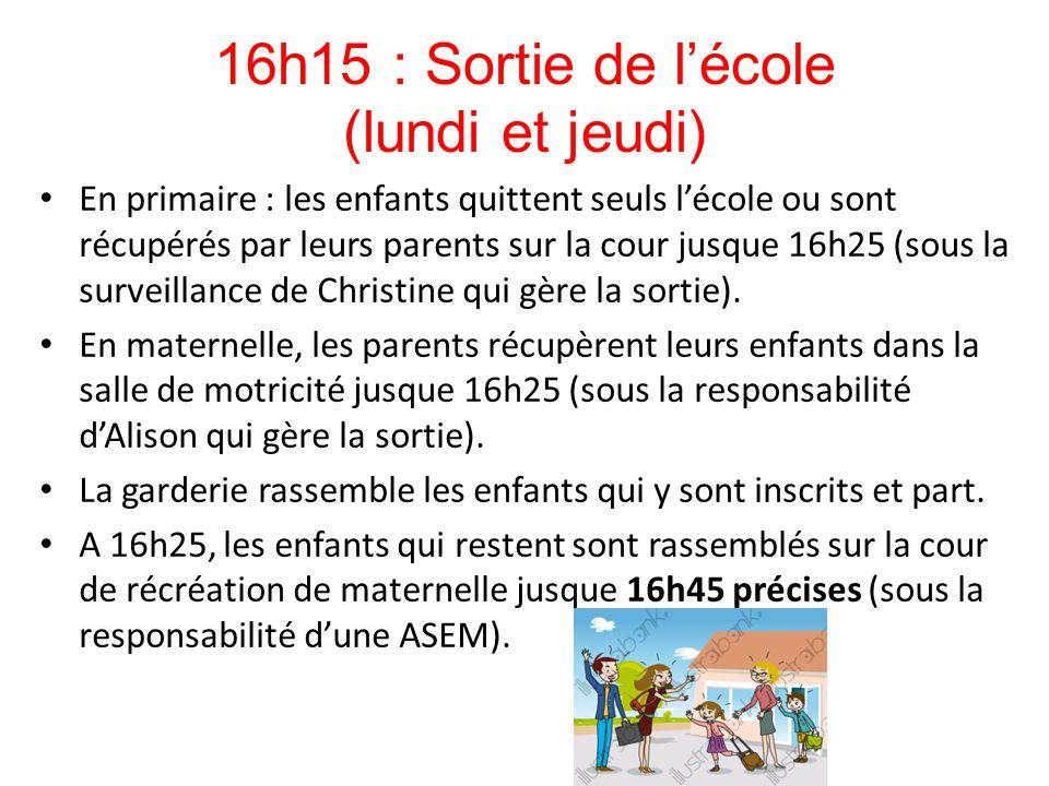 16h15 : Sortie de l'école (lundi et jeudi) En primaire : les enfants quittent seuls l'école ou sont récupérés par leurs parents sur la cour jusque 16h