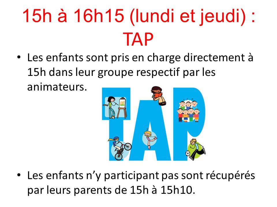 15h à 16h15 (lundi et jeudi) : TAP Les enfants sont pris en charge directement à 15h dans leur groupe respectif par les animateurs. Les enfants n'y pa