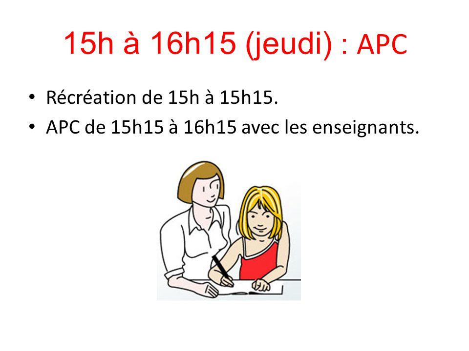 15h à 16h15 (jeudi) : APC Récréation de 15h à 15h15. APC de 15h15 à 16h15 avec les enseignants.