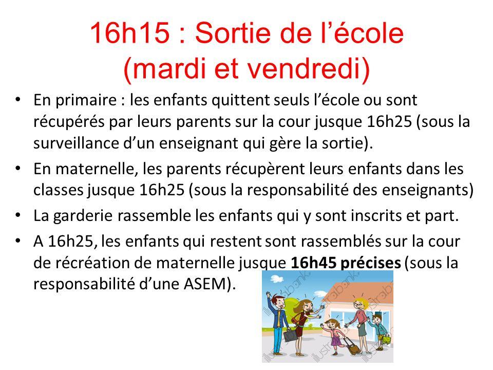 16h15 : Sortie de l'école (mardi et vendredi) En primaire : les enfants quittent seuls l'école ou sont récupérés par leurs parents sur la cour jusque