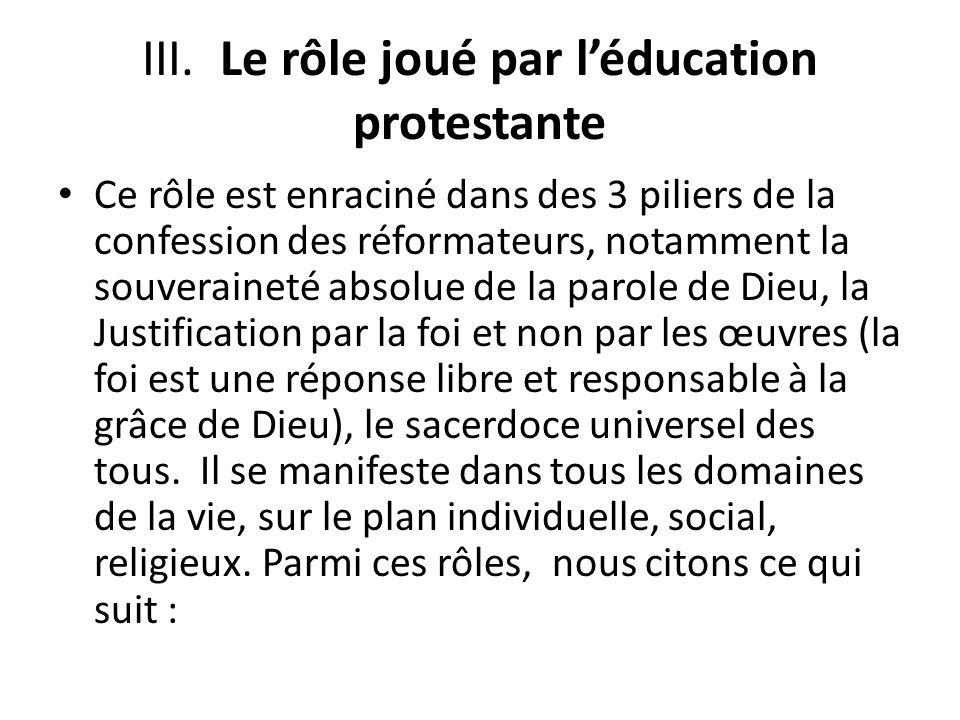 Role La reforme a promu la formation religieuse des individus.