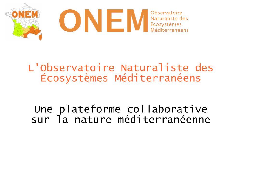 L Observatoire Naturaliste des Écosystèmes Méditerranéens Une plateforme collaborative sur la nature méditerranéenne