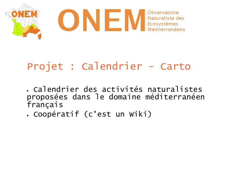 Projet : Calendrier - Carto ● Calendrier des activités naturalistes proposées dans le domaine méditerranéen français ● Coopératif (c est un Wiki)