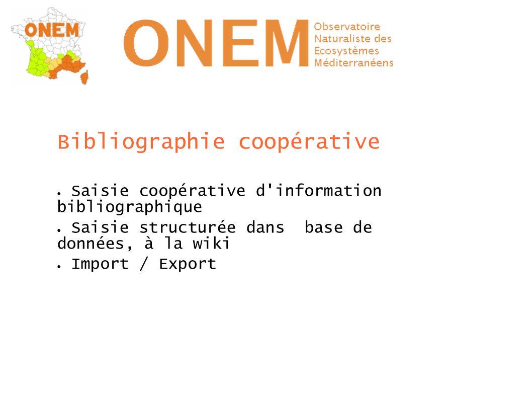 Bibliographie coopérative ● Saisie coopérative d'information bibliographique ● Saisie structurée dans base de données, à la wiki ● Import / Export