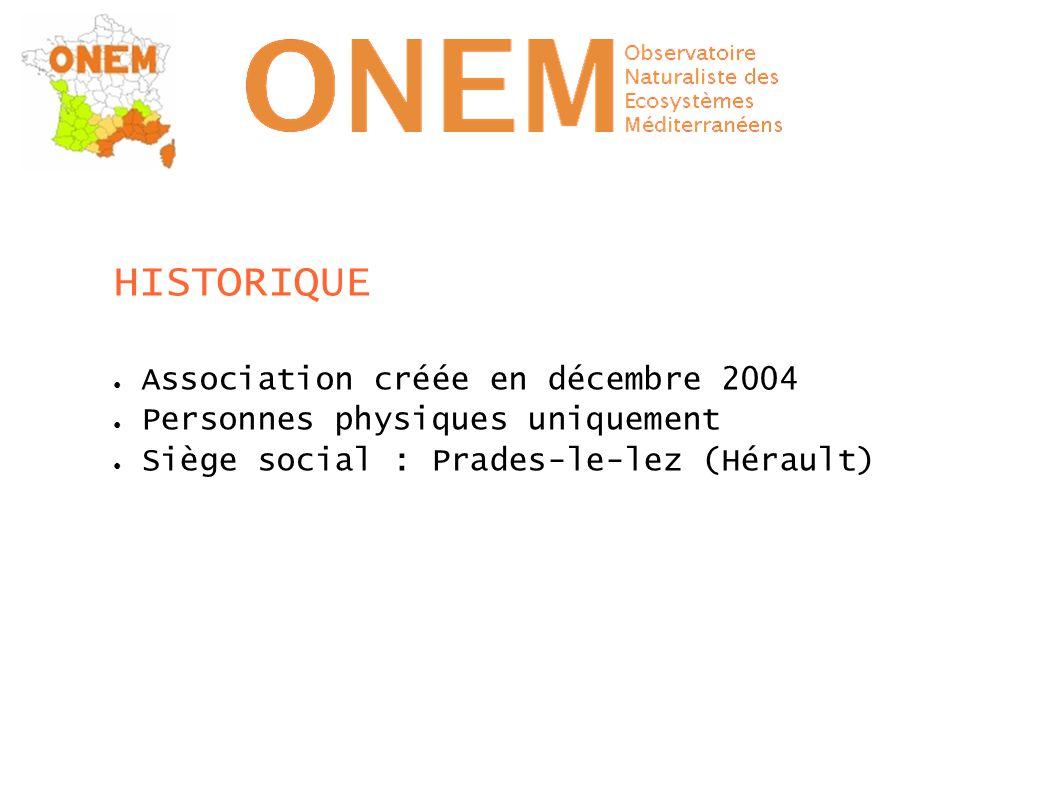 HISTORIQUE ● Association créée en décembre 2004 ● Personnes physiques uniquement ● Siège social : Prades-le-lez (Hérault)