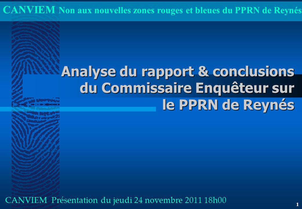 CANVIEM Non aux nouvelles zones rouges et bleues du PPRN de Reynés Analyse du rapport & conclusions du Commissaire Enquêteur sur le PPRN de Reynés CANVIEM Présentation du jeudi 24 novembre 2011 18h00 1