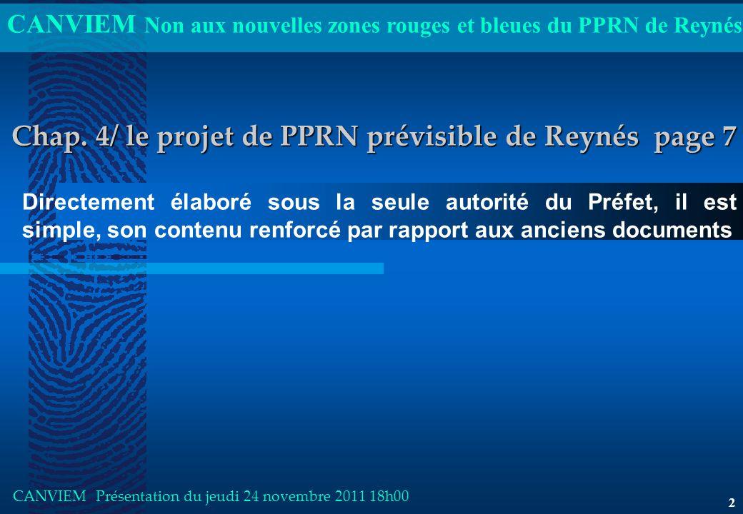 CANVIEM Non aux nouvelles zones rouges et bleues du PPRN de Reynés CANVIEM Présentation du jeudi 24 novembre 2011 18h00 2 Chap.