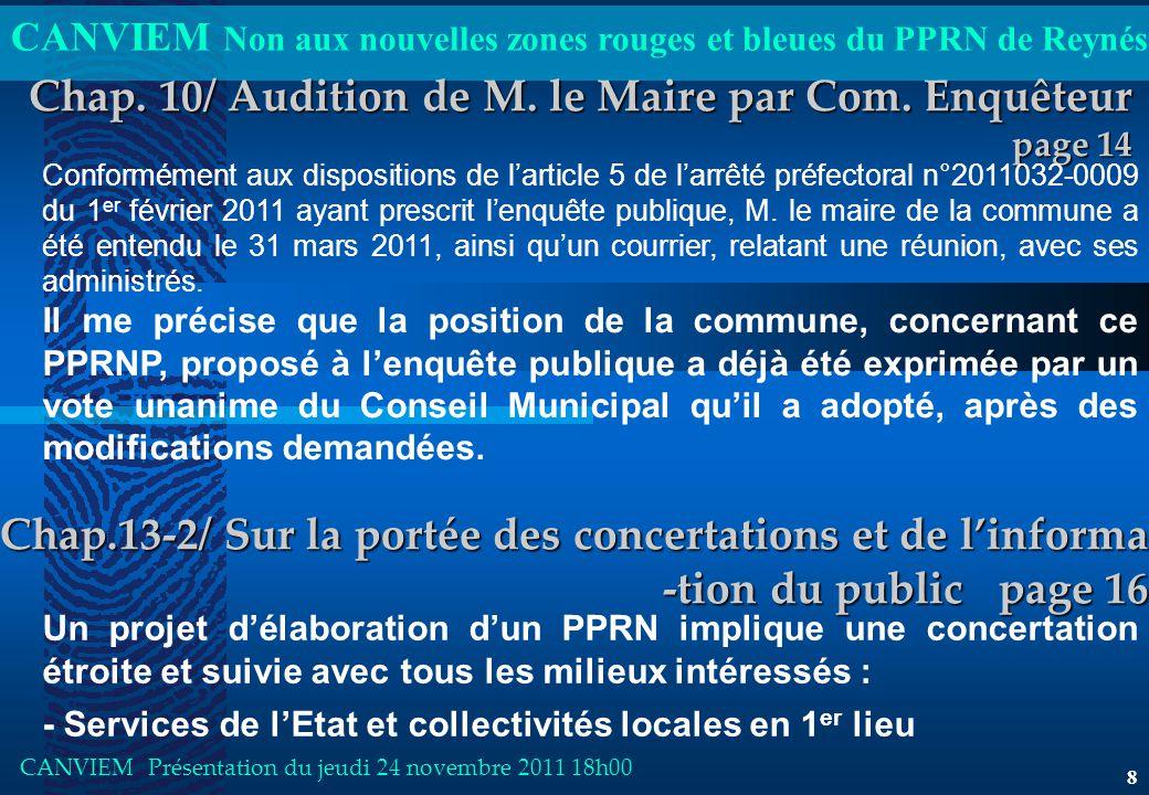 CANVIEM Non aux nouvelles zones rouges et bleues du PPRN de Reynés CANVIEM Présentation du jeudi 24 novembre 2011 18h00 8 Chap.13-2/ Sur la portée des concertations et de l'informa -tion du public page 16 Chap.