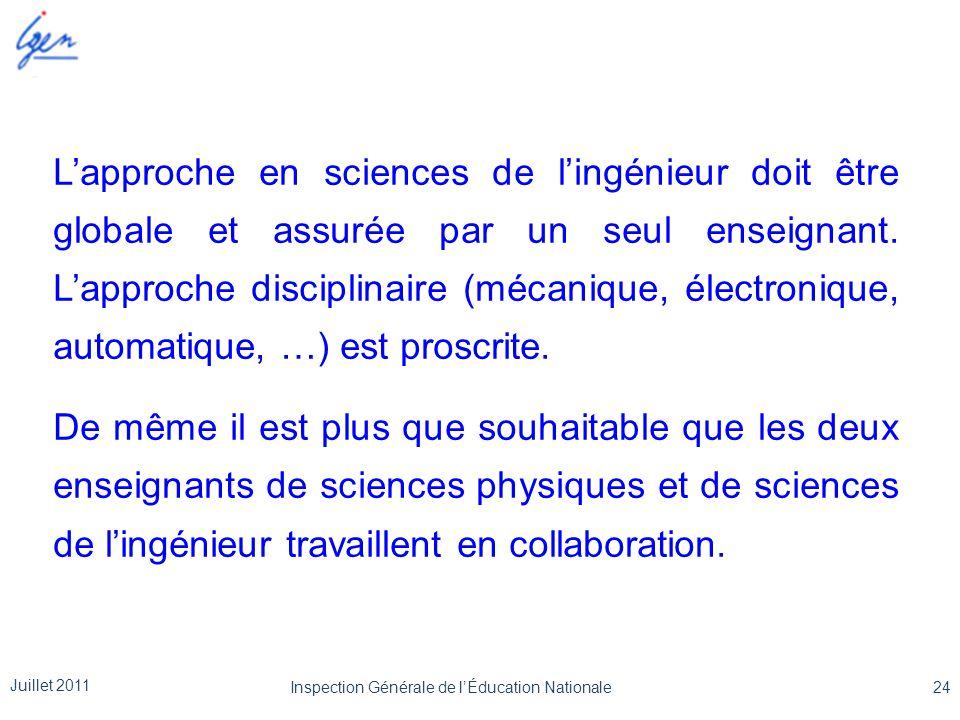 L'approche en sciences de l'ingénieur doit être globale et assurée par un seul enseignant. L'approche disciplinaire (mécanique, électronique, automati