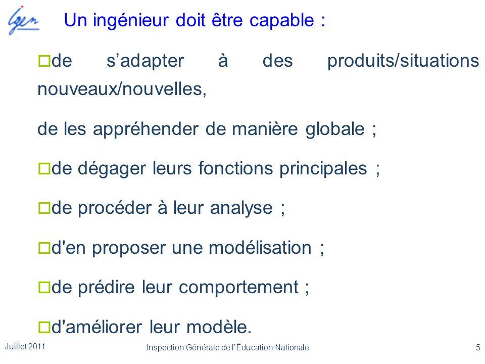 Un ingénieur doit être capable :  de s'adapter à des produits/situations nouveaux/nouvelles, de les appréhender de manière globale ;  de dégager leu