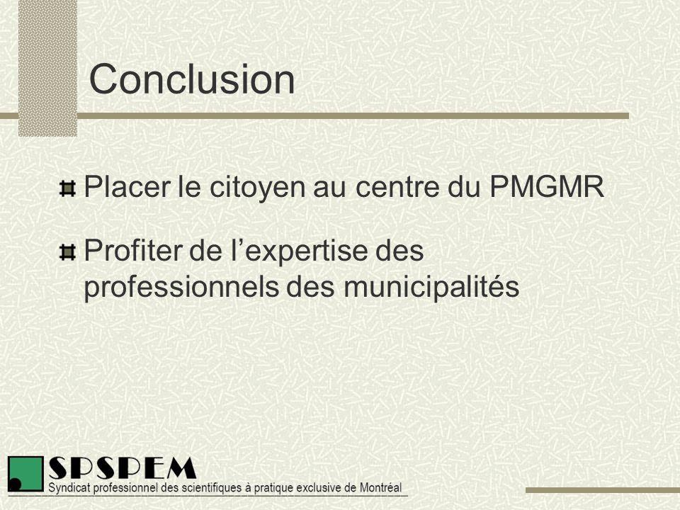 Conclusion Placer le citoyen au centre du PMGMR Profiter de l'expertise des professionnels des municipalités