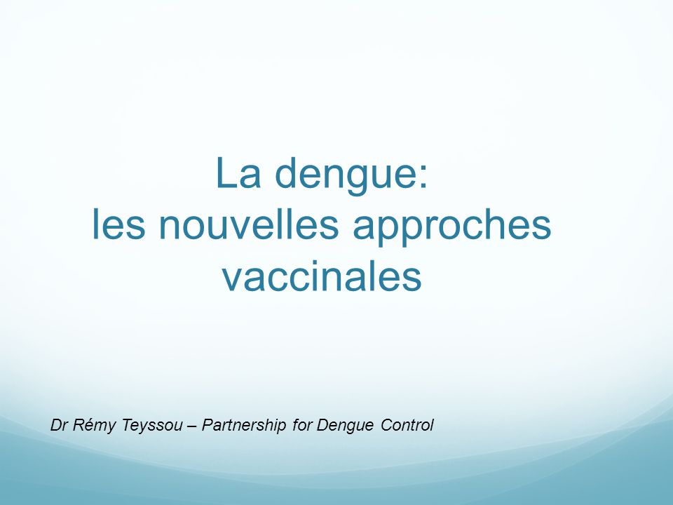 Définition des cas et échantillonnage | 22 Virémie & paramètres biologiques (N=100) (Dengue=66 + Control=34) Immunogénicité (N=300) (Dengue=200 + Control =100) Reactogénicité (N=1050) (Dengue=700 + Control =350) Efficacité (N=4002) (Dengue=2668 + Control =1334) Un cas de dengue est défini comme: Une maladie fébrile aigue avec une fièvre d'au moins 24 heures (temperature  37.5°C mesurée au moins deux fois avec un intervalle entre les 2 mesures d'au moins 4h) ET Une confirmation virologique d'une infection aigue (RT-PCR ou NS1) ET Survenant >28 jours après la troisième injection Echantillons de l'étude