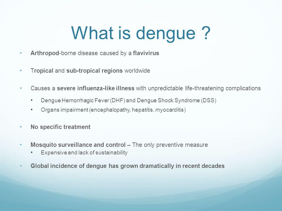 | 33 Les défis de l'introduction d'un vaccin contre la dengue Guy B, Barrere B, Malinowski C, Saville M, Teyssou R, Lang J.