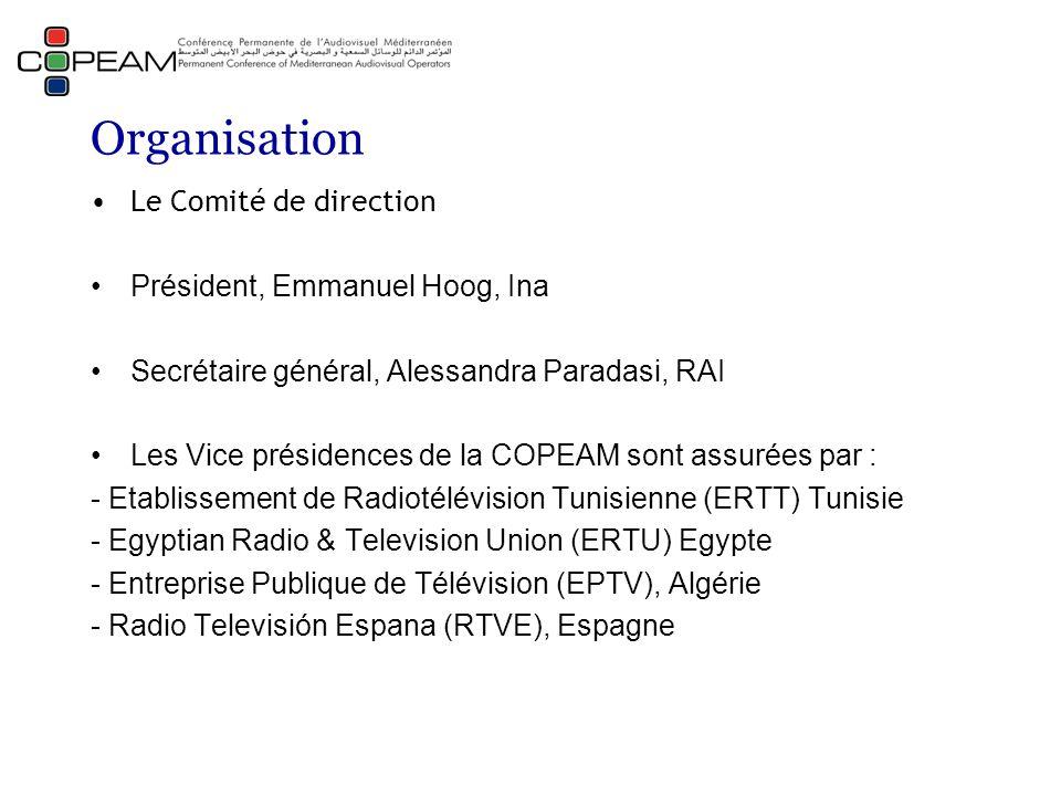 Organisation Le Comité de direction Président, Emmanuel Hoog, Ina Secrétaire général, Alessandra Paradasi, RAI Les Vice présidences de la COPEAM sont assurées par : - Etablissement de Radiotélévision Tunisienne (ERTT) Tunisie - Egyptian Radio & Television Union (ERTU) Egypte - Entreprise Publique de Télévision (EPTV), Algérie - Radio Televisión Espana (RTVE), Espagne