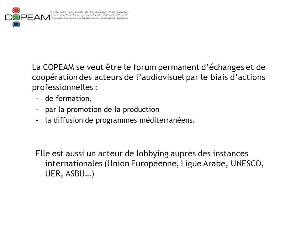 La COPEAM se veut être le forum permanent d'échanges et de coopération des acteurs de l'audiovisuel par le biais d'actions professionnelles : –de formation, –par la promotion de la production –la diffusion de programmes méditerranéens.