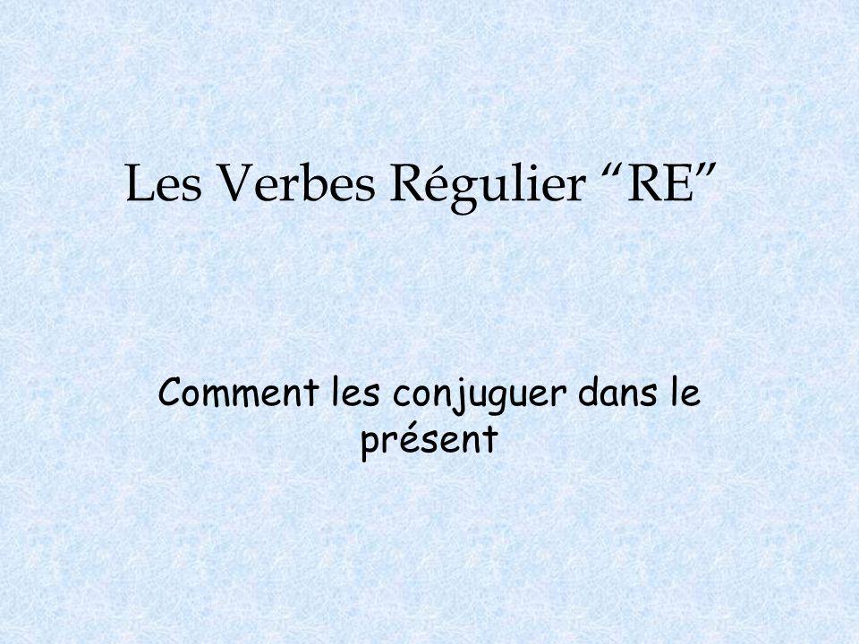 """Les Verbes Régulier """"RE"""" Comment les conjuguer dans le présent"""