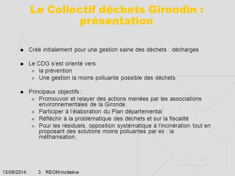 13/09/2014 REOM Incitative 14 Conclusion : 3/3 La RI en Girondene présentent pas tous les  La CDC de Podensac : pesée embarquée En service depuis janvier 2012  Résultat : moins de 130 kg d 'OM résiduelles par an par habitant  Augmentation de : 35 % des déchets triés collectés en porte à porte 65 % des dépôts à la déchetterie..