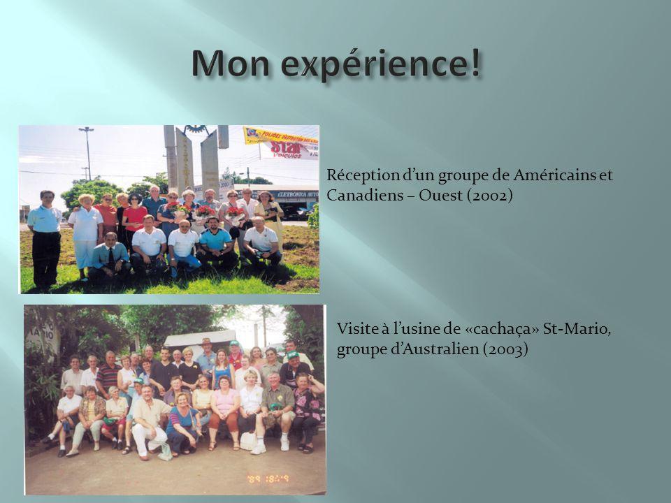 Réception d'un groupe de Américains et Canadiens – Ouest (2002) Visite à l'usine de «cachaça» St-Mario, groupe d'Australien (2003)