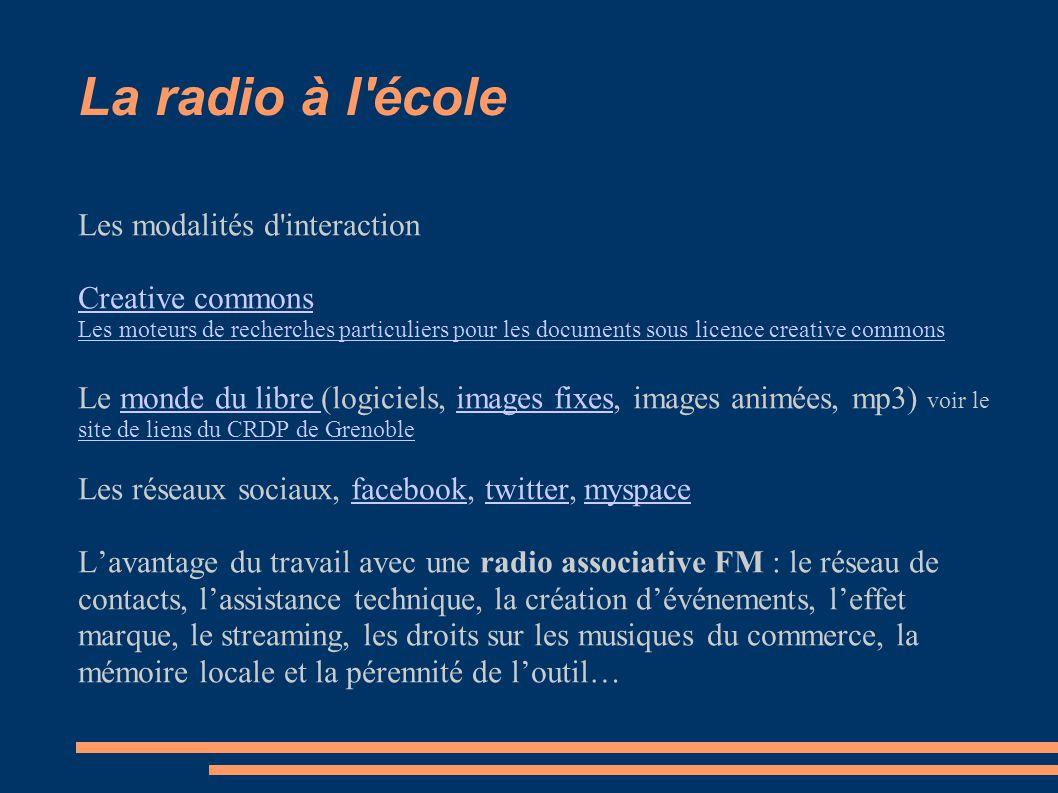 La radio à l école Se documenter Documents texte Documents sonores Réseau de contacts Archives de l atelier scolaire