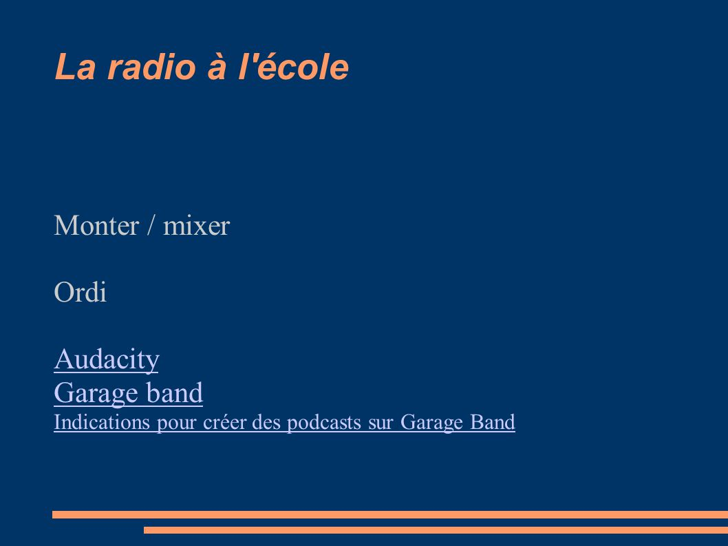 La radio à l'école Monter / mixer Ordi Audacity Garage band Indications pour créer des podcasts sur Garage Band