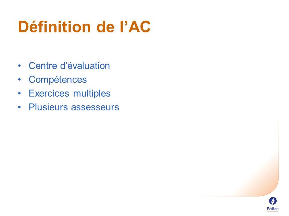 Définition de l'AC Centre d'évaluation Compétences Exercices multiples Plusieurs assesseurs