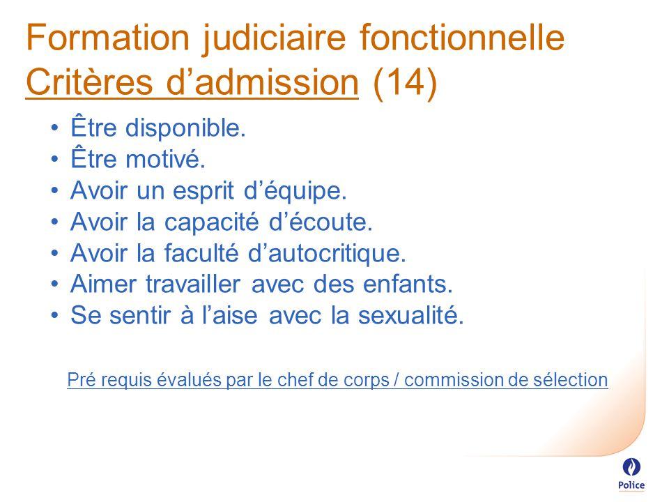 Formation judiciaire fonctionnelle Critères d'admission (14) Être disponible.