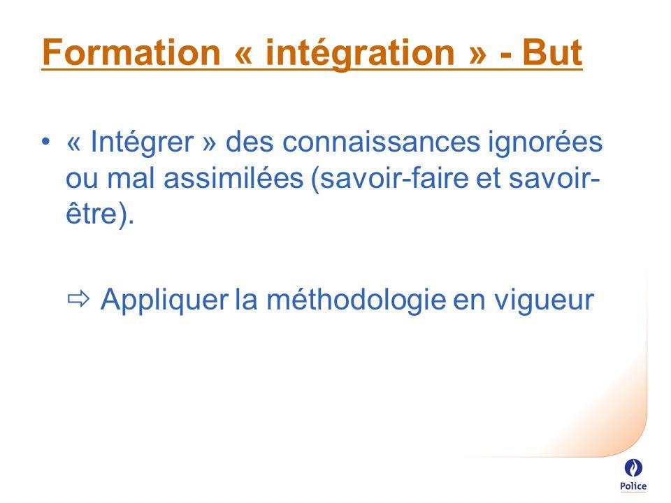 Formation « intégration » - But « Intégrer » des connaissances ignorées ou mal assimilées (savoir-faire et savoir- être).