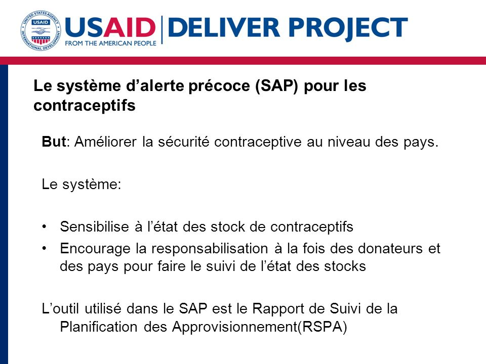 Le système d'alerte précoce (SAP) pour les contraceptifs But: Améliorer la sécurité contraceptive au niveau des pays.