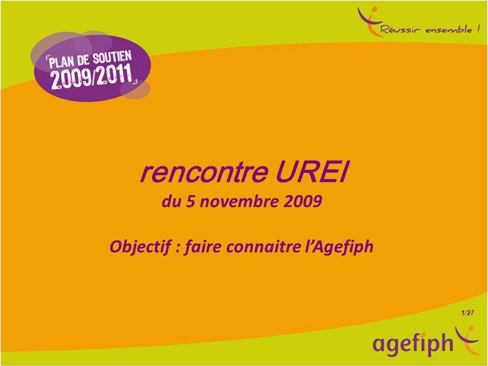 1/27 rencontre UREI du 5 novembre 2009 Objectif : faire connaitre l'Agefiph