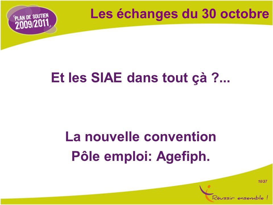 10/27 Les échanges du 30 octobre Et les SIAE dans tout çà ...