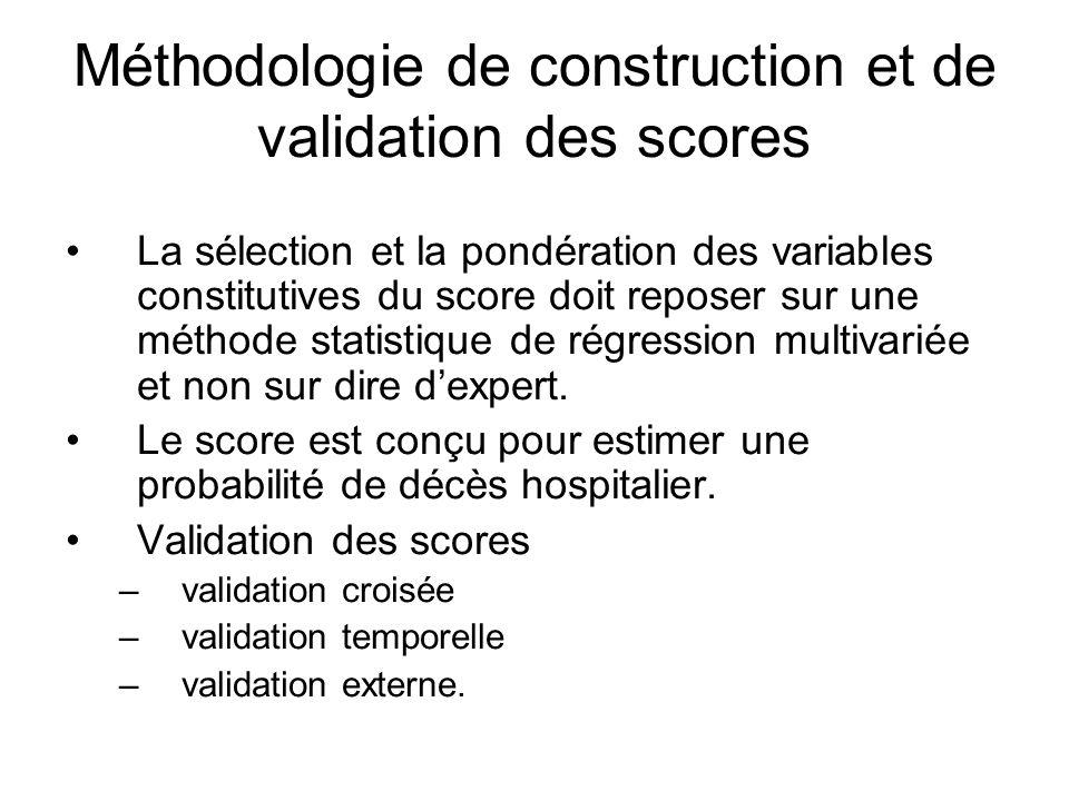 Méthodologie de construction et de validation des scores La sélection et la pondération des variables constitutives du score doit reposer sur une méthode statistique de régression multivariée et non sur dire d'expert.