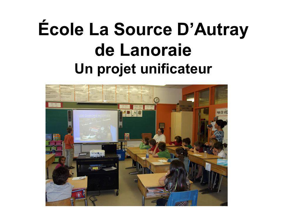 École La Source D'Autray de Lanoraie Un projet unificateur