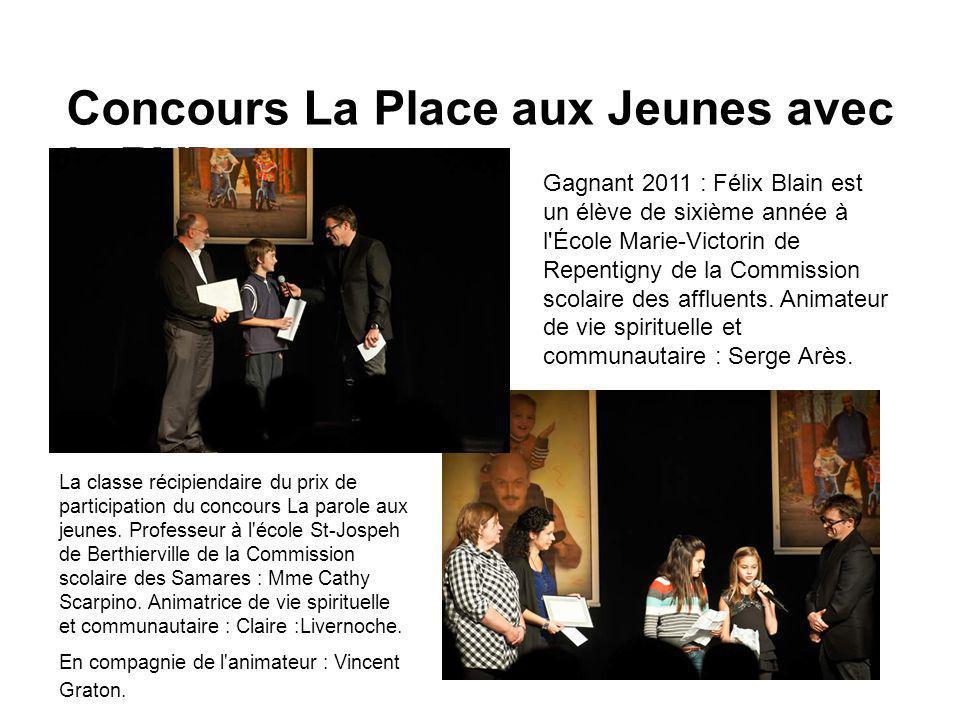 Concours La Place aux Jeunes avec le RVP Gagnant 2011 : Félix Blain est un élève de sixième année à l École Marie-Victorin de Repentigny de la Commission scolaire des affluents.