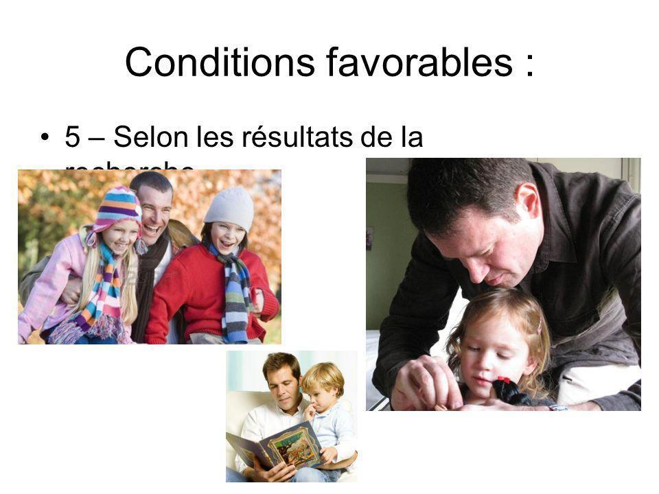 Conditions favorables : 5 – Selon les résultats de la recherche