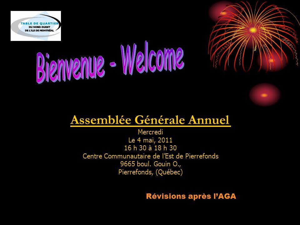 Assemblée Générale Annuel Mercredi Le 4 mai, 2011 16 h 30 à 18 h 30 Centre Communautaire de l'Est de Pierrefonds 9665 boul.
